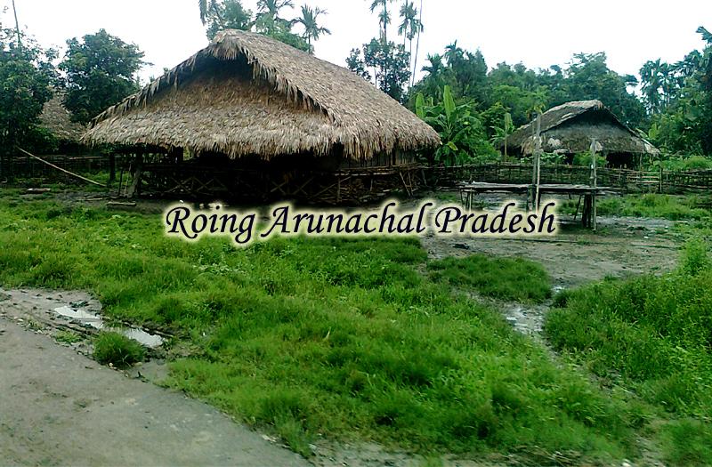 Roing Arunachal Pradesh
