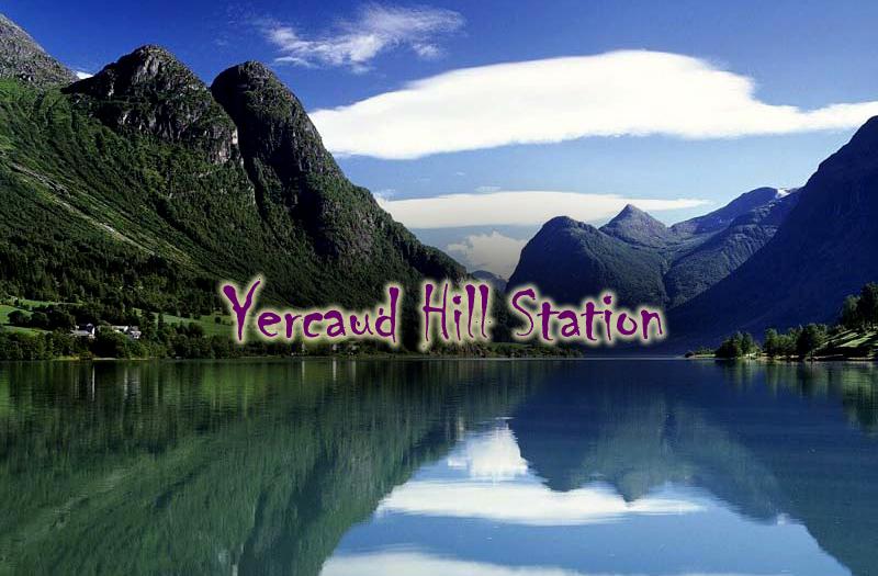 Yercaud Hills Station, Tamil Nadu