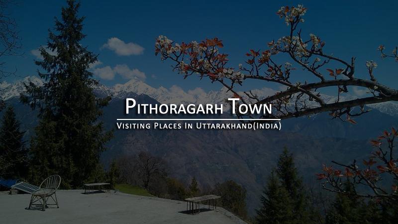 Pithoragarh Town Uttarakhand