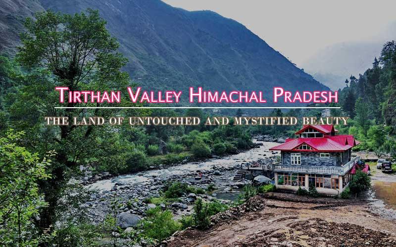 tirthan-valley-himachal-pradesh